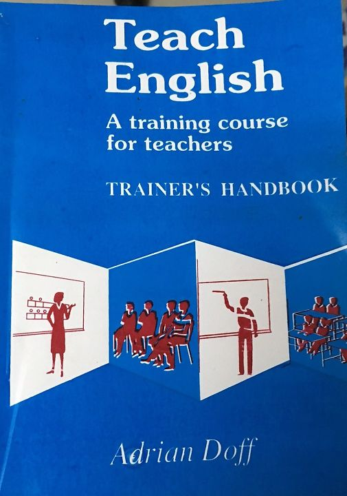 Teach English – a training course for teachers – Trainer's handbook – Adrian Doff