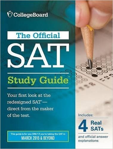 The Official SAT study guide 2016 and Beyond – 4 Real SATs and official answer with explanations